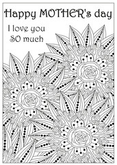 Vector gift card for Mother's day. Floral elements can be used for adult coloring book. Good for art therapy and zentangle-style meditation.