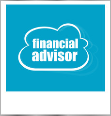 financial advisor word business concept, photo frame isolated on white