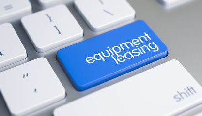Business Concept: Equipment Leasing on the Conceptual. Aluminum Keyboard Button Showing the Message Equipment Leasing. Message on Blue Keyboard Keypad. 3D Render.