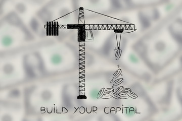 tower crane building up a mountain of coins, Build your capital