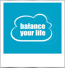balance your life words business concept, photo frame isolated on white
