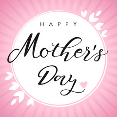 Happy Mother`s Day calligraphy pink card. Happy Mother's Day vector text lettering on rose radial flash background
