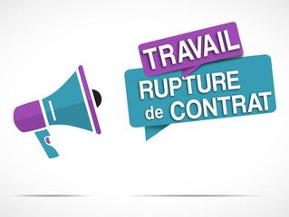 mégaphone : Rupture de contrat