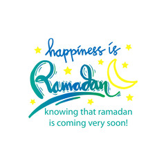 Happiness is Ramadan knowing that ramadan is coming very soon!. Hand lettering calligraphy.