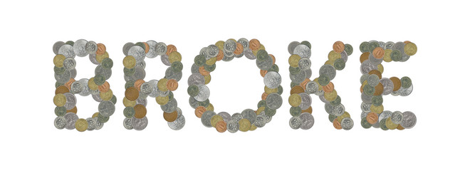 BROKE – Coins on white background