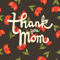 thank you mom. mother's day greeting card with a floral background and a handwritten calligraphy