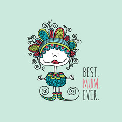 Best mum ever cute hand drawn doodle doll vector illustration to celebrate mother's day.
