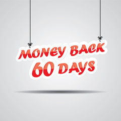 Money back 60 days Sign Hanging On Gray Background.