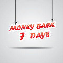 Money back 7 days Sign Hanging On Gray Background.