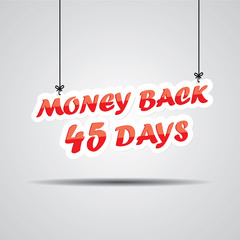 Money back 45 days Sign Hanging On Gray Background.