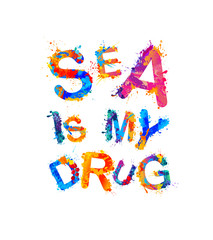 Sea is my drug