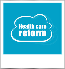 health care reform word business concept, photo frame isolated on white