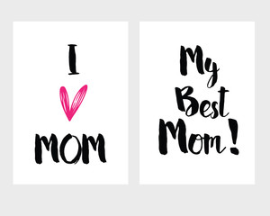 Happy mother's day set. Vector typography, set of 2 hand written lettering i love mom and my best mom