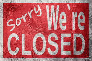 Vintage style Sorry We're Closed sign.