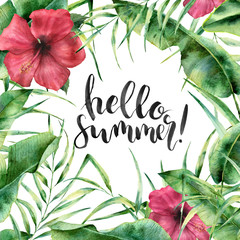 Watercolor Hello summer card. Hand painted floral border with palm tree leaves, banana branch and hibiscus isolated on white background. Summer card design with lettering.