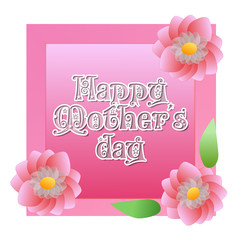 Pink Flowers with Happy Mother's Day text