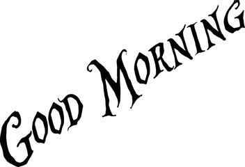 Good Morning text sign illustration