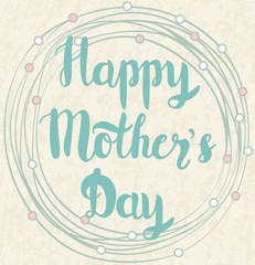 Happy Mother's Day. Handmade calligraphy vector illustration.
