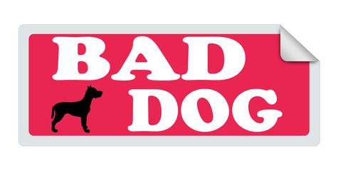 BAD DOG label