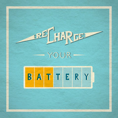 Recharge Your Battery lettering