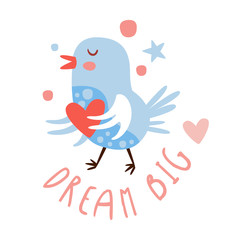 Cute cartoon bird with heart. Dream big colorful hand drawn vector Illustration