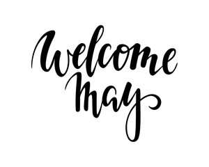 Welcome may. Hand drawn calligraphy and brush pen lettering.