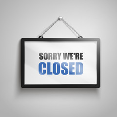 sorry we are closed text sign