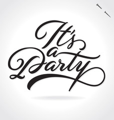 IT'S A PARTY hand lettering, vector illustration. Hand drawn lettering card background. Modern handmade calligraphy. Hand drawn lettering element for your design.