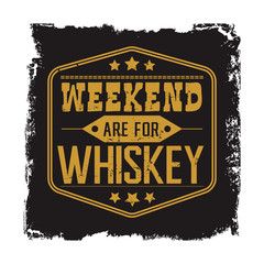 Weekend are for whiskey motto