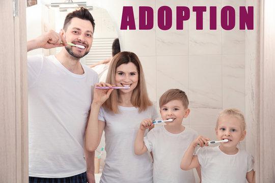 Adoption concept. Happy family brushing teeth in bathroom