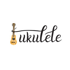 Vector isolated handwritten lettering Ukulele and on white background. Vector calligraphy for greeting card, decoration and covering. Concept of quote for music shop.
