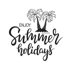 Enjoy Summer Holidays hand lettering with palm trees