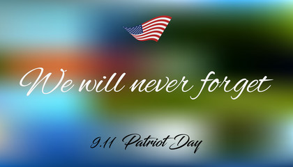 We will Never Forget Patriot Day