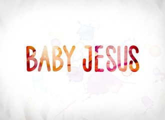 Baby Jesus Concept Painted Watercolor Word Art