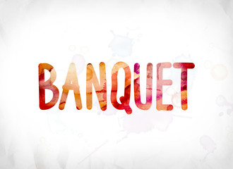 Banquet Concept Painted Watercolor Word Art