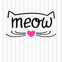 Vector illustration of kitten calligraphy sign for print. Cute cat poster with lettering, mustache, ears and sound meow. Funny design. cat illustration. T-shirt Graphics. cute cat graphic. animal art