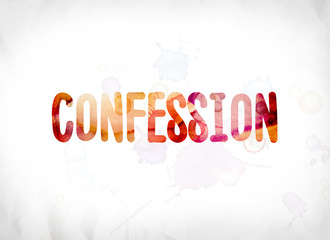 Confession Concept Painted Watercolor Word Art