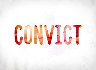 Convict Concept Painted Watercolor Word Art