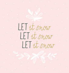 Hand lettered winter poster. Modern calligraphy on pink background. Scandinavian style illustration, modern and elegant home decor. Vector print design with lettering - 'let it snow'.