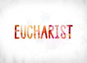 Eucharist Concept Painted Watercolor Word Art