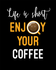 """Life is short Enjoy your coffee"" typography design with coffee mug"