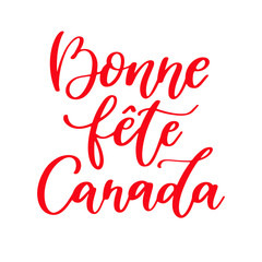 Happy Canada day vector card in french. Bonne fete Canada. Handwritten lettering.