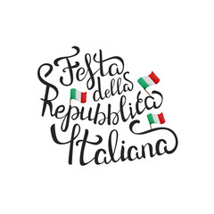 Vector isolated handwritten lettering for Festa della Repubblica Italiana on white background. Vector calligraphy for greeting card, decoration and covering. Concept of Happy Republic Day in Italy.