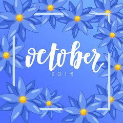 October : Calligraphy on background with flowers : Vector Illustration