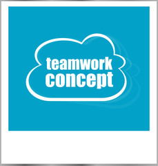 teamwork concept word business concept, photo frame isolated on white