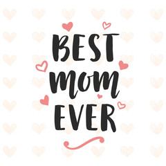 Best Mom Ever typography poster
