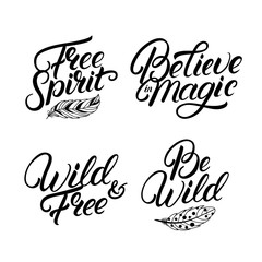 Set of hand written lettering quotes. Free spirit. Be wild.