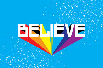 Believe. Modern Colorful texture design. Cute typography poster.
