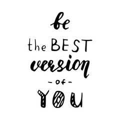 Be the best version of you - hand drawn lettering