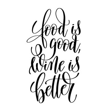 food is good wine is better brush ink hand lettering inscription